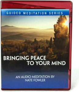 Bringing Peace To Your Mind, Audio Recording, A Guided Meditation By Nate Fowler